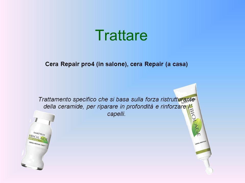 Cera Repair pro4 (in salone), cera Repair (a casa)