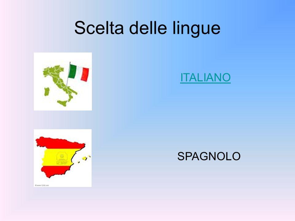 Scelta delle lingue ITALIANO SPAGNOLO