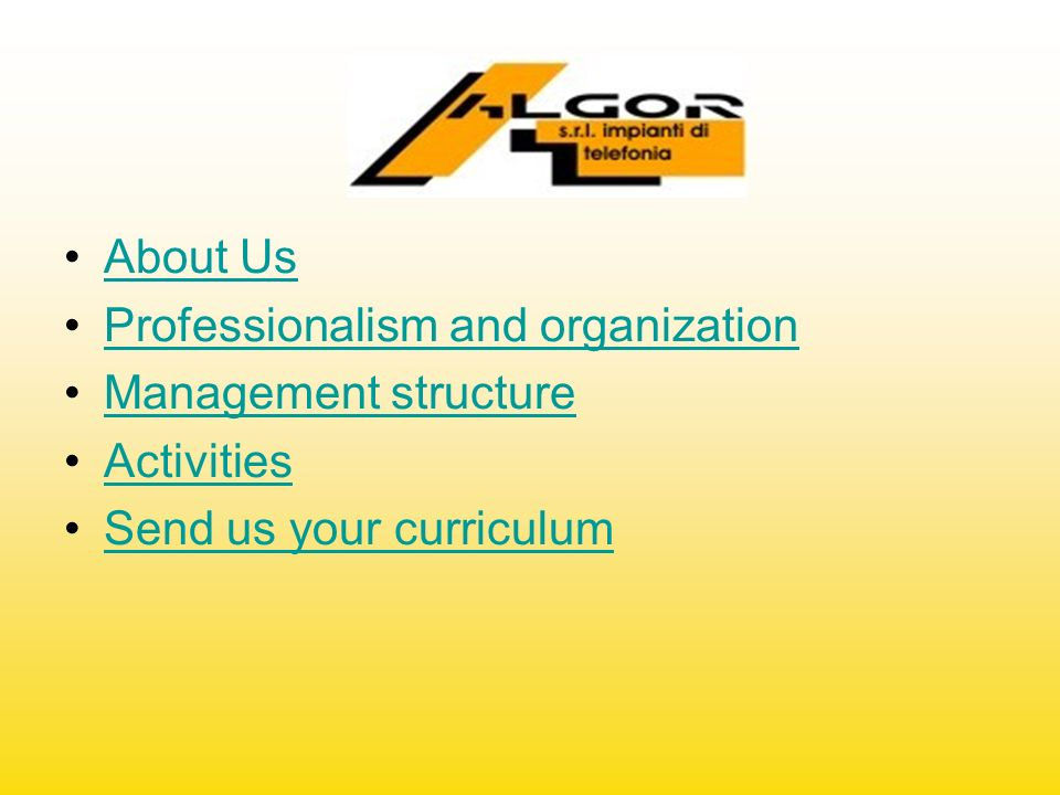 About Us Professionalism and organization Management structure Activities Send us your curriculum