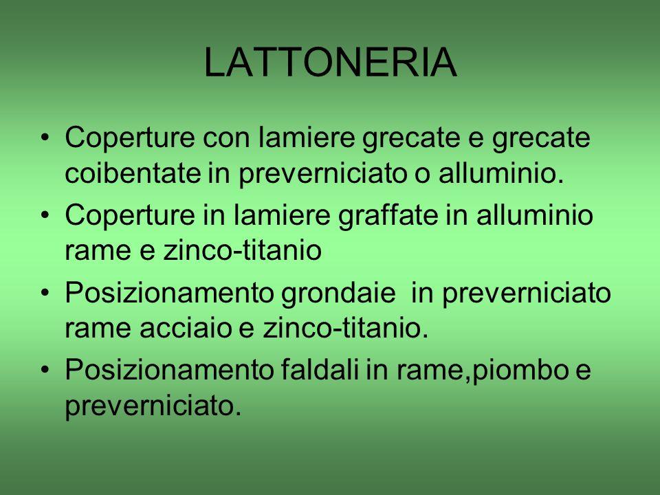 LATTONERIA Coperture con lamiere grecate e grecate coibentate in preverniciato o alluminio.