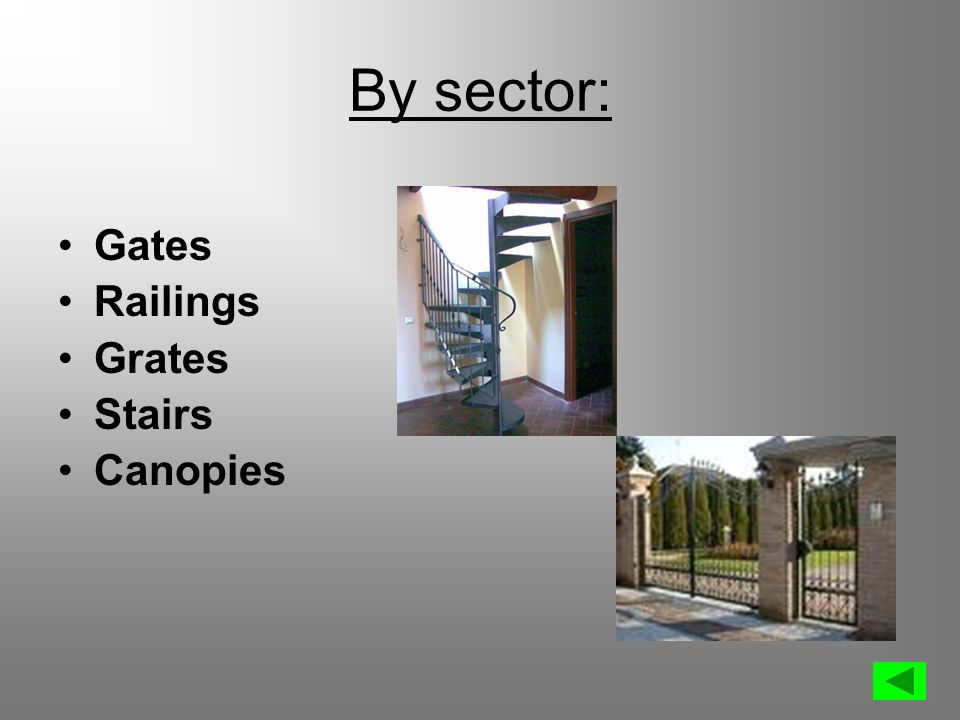 By sector: Gates Railings Grates Stairs Canopies