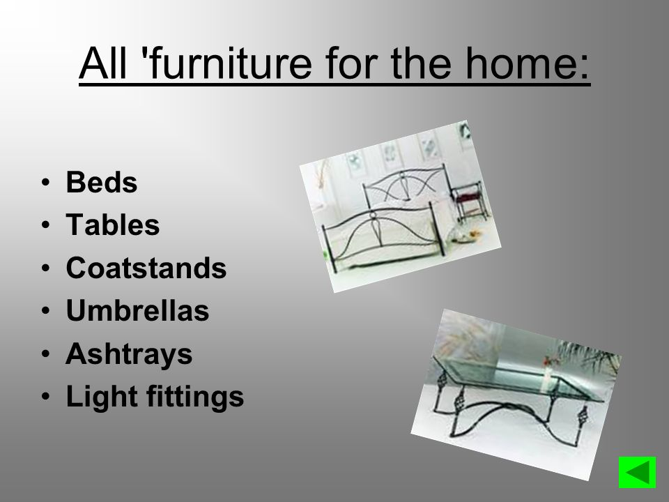 All furniture for the home:
