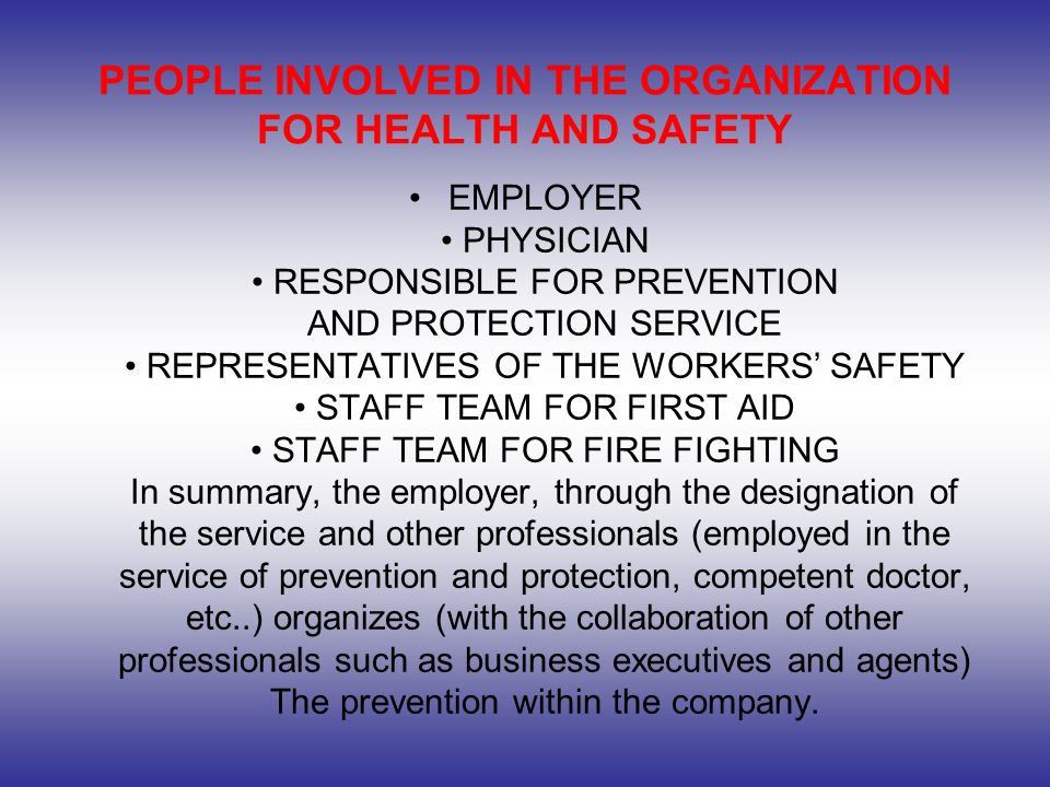 PEOPLE INVOLVED IN THE ORGANIZATION FOR HEALTH AND SAFETY
