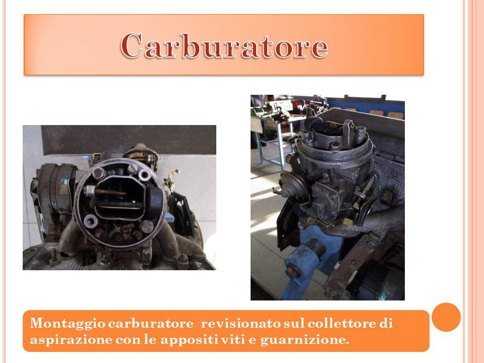 Montaggio carburatore revisionato sul collettore di aspirazione con le appositi viti e guarnizione.