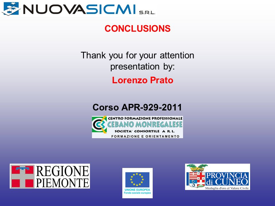 Thank you for your attention presentation by: Lorenzo Prato