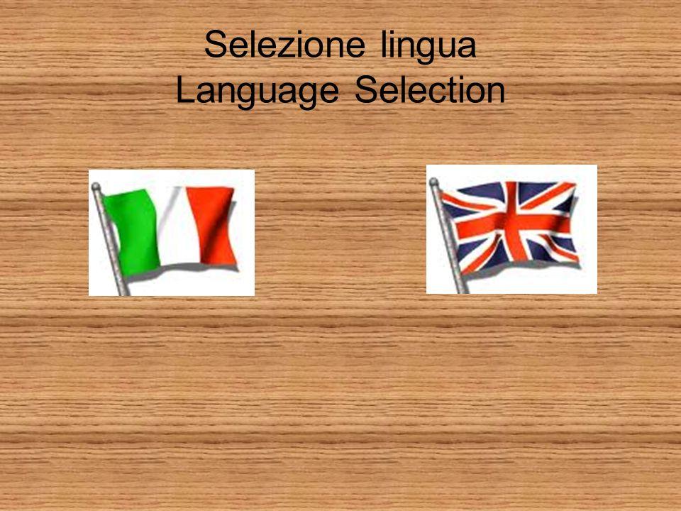 Selezione lingua Language Selection