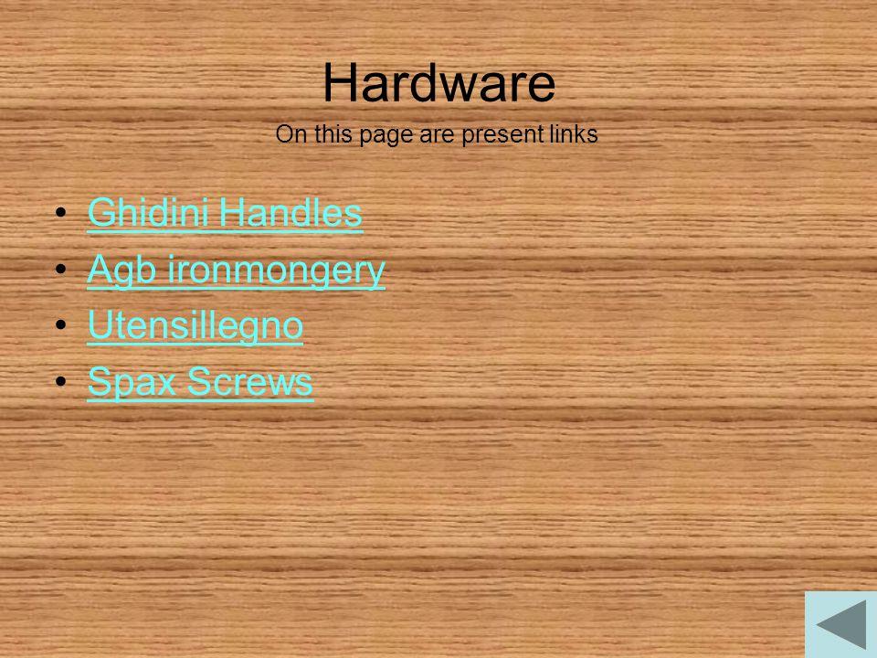 Hardware Ghidini Handles Agb ironmongery Utensillegno Spax Screws