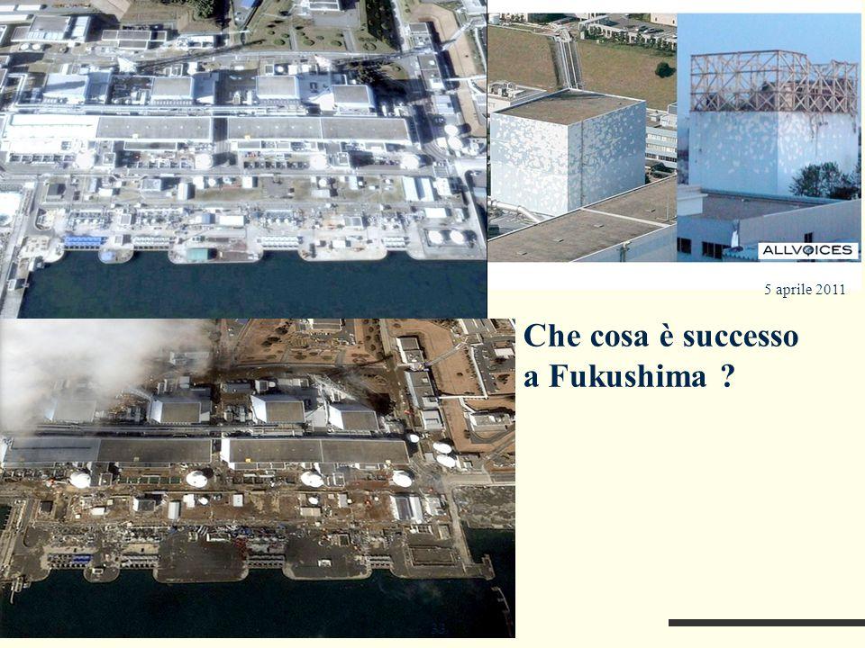 5 aprile 2011 Che cosa è successo a Fukushima 33