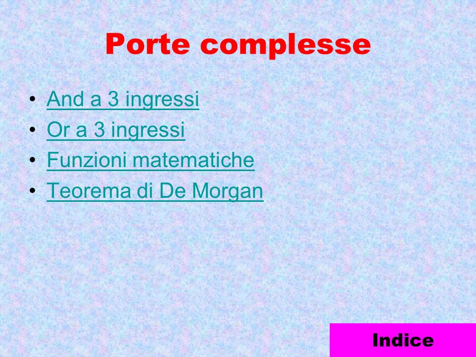 Porte complesse And a 3 ingressi Or a 3 ingressi Funzioni matematiche