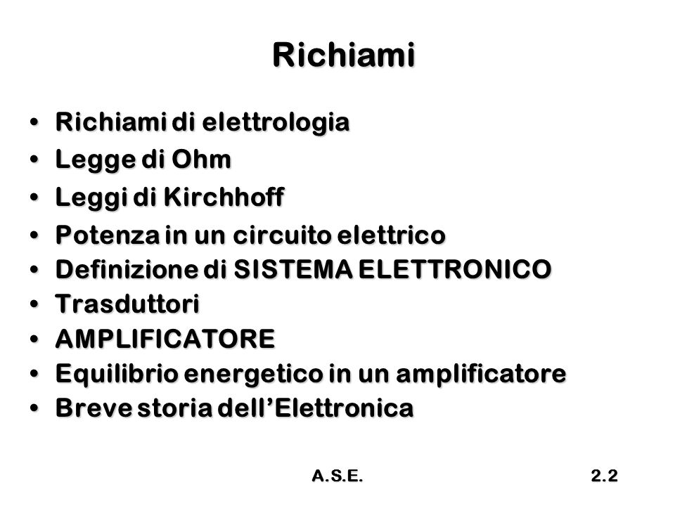 Richiami Richiami di elettrologia Legge di Ohm Leggi di Kirchhoff