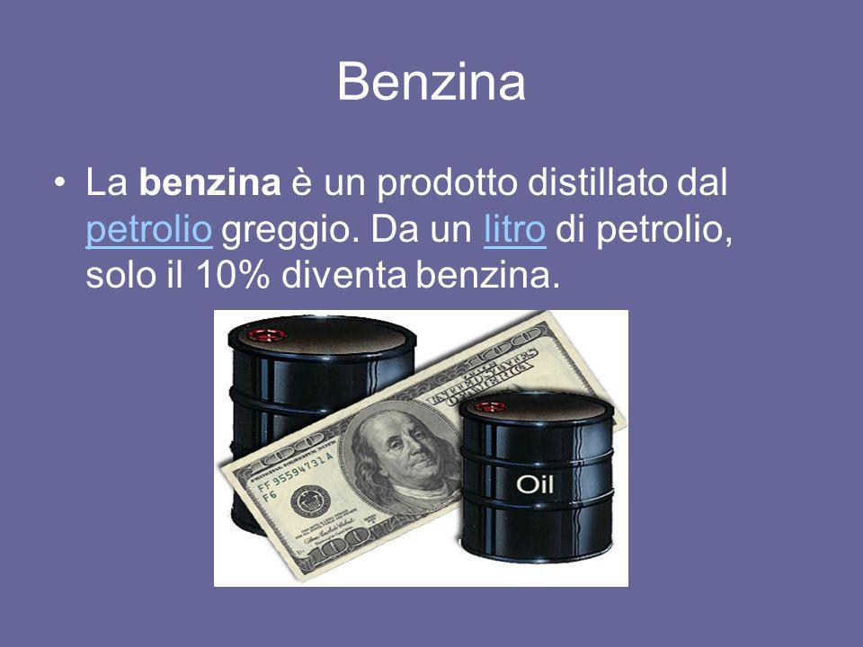 Benzina La benzina è un prodotto distillato dal petrolio greggio.