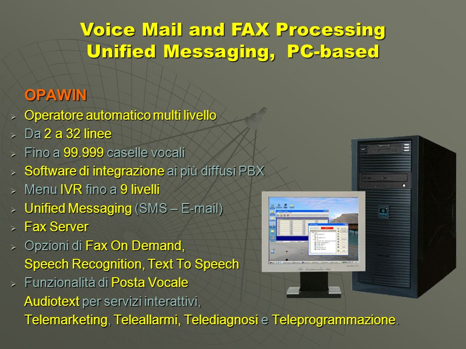 Voice Mail and FAX Processing Unified Messaging, PC-based