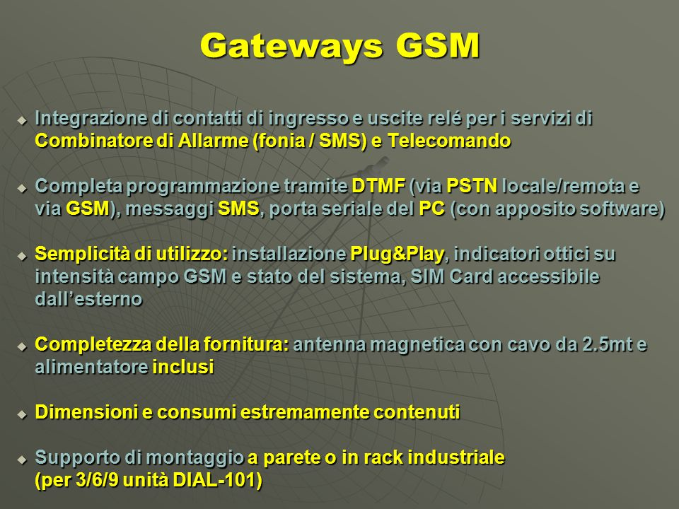 Istanbul - Ottobre 2004 Gateways GSM. Integrazione di contatti di ingresso e uscite relé per i servizi di.