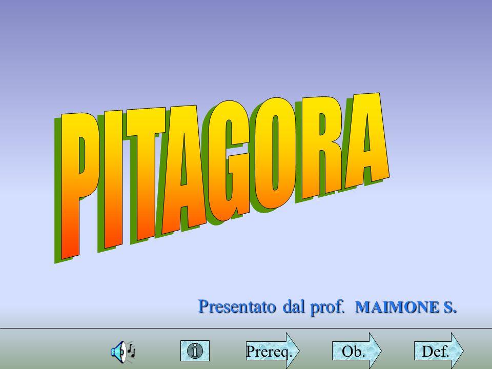 PITAGORA Presentato dal prof. MAIMONE S. Prereq. Ob. Def.