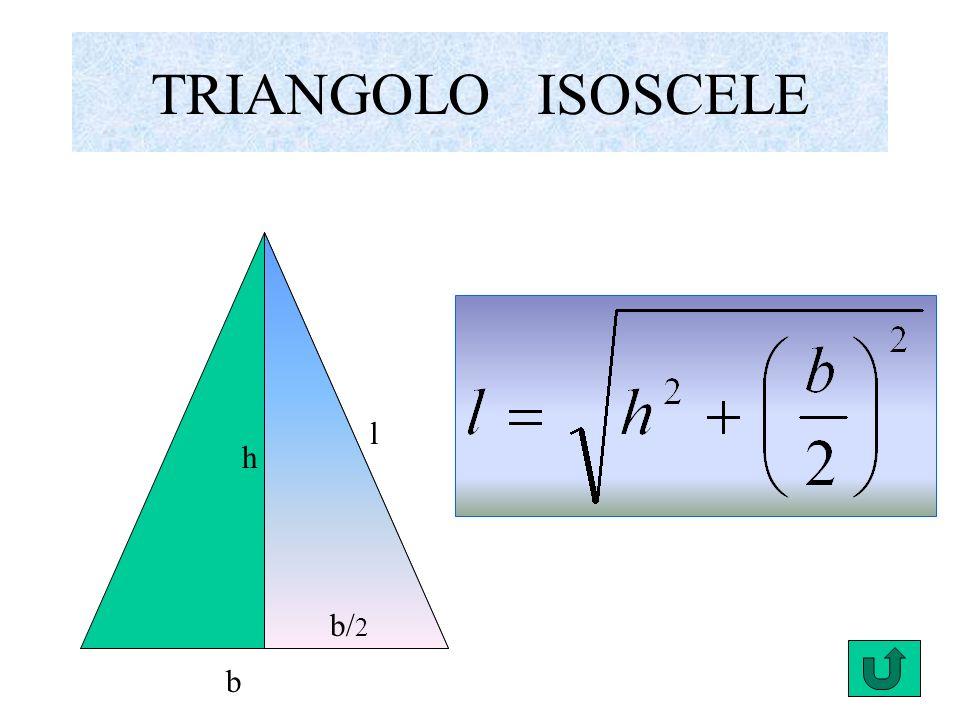 TRIANGOLO ISOSCELE l h b/2 b