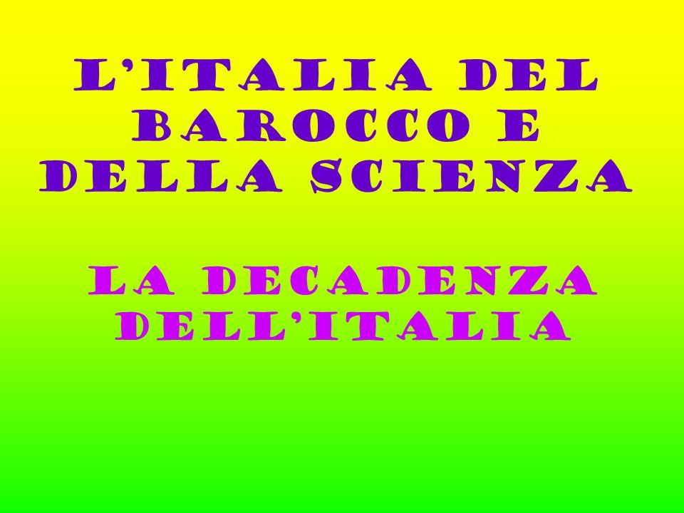 L'ITALIA DEL BAROCCO E DELLA SCIENZA