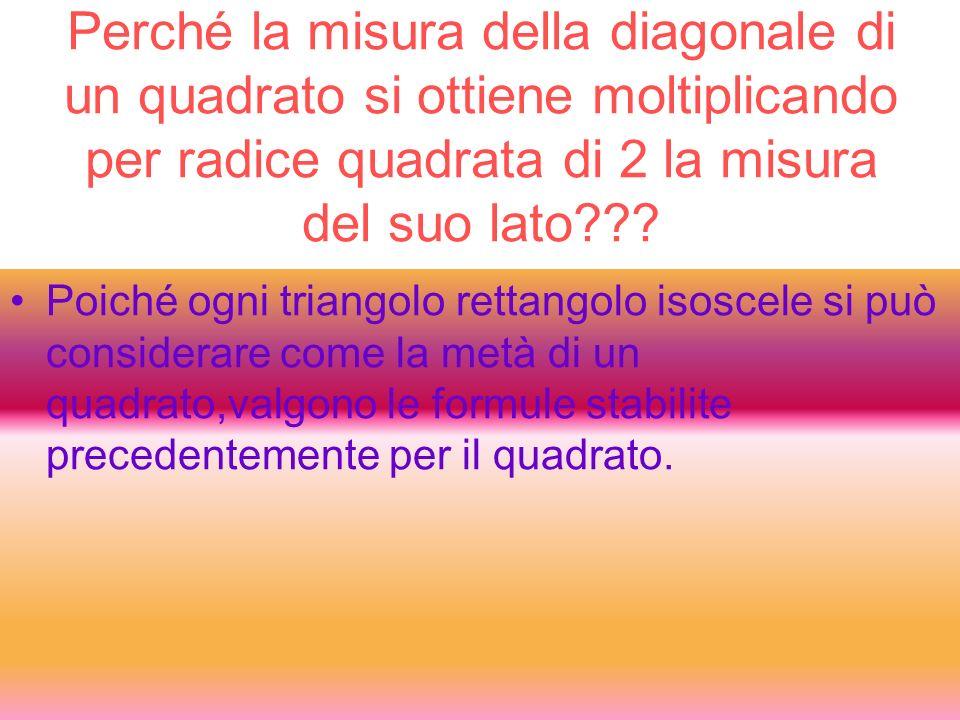 Perché la misura della diagonale di un quadrato si ottiene moltiplicando per radice quadrata di 2 la misura del suo lato