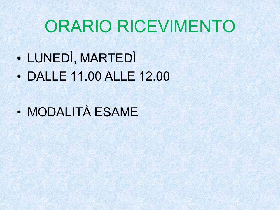 ORARIO RICEVIMENTO LUNEDÌ, MARTEDÌ DALLE 11.00 ALLE 12.00