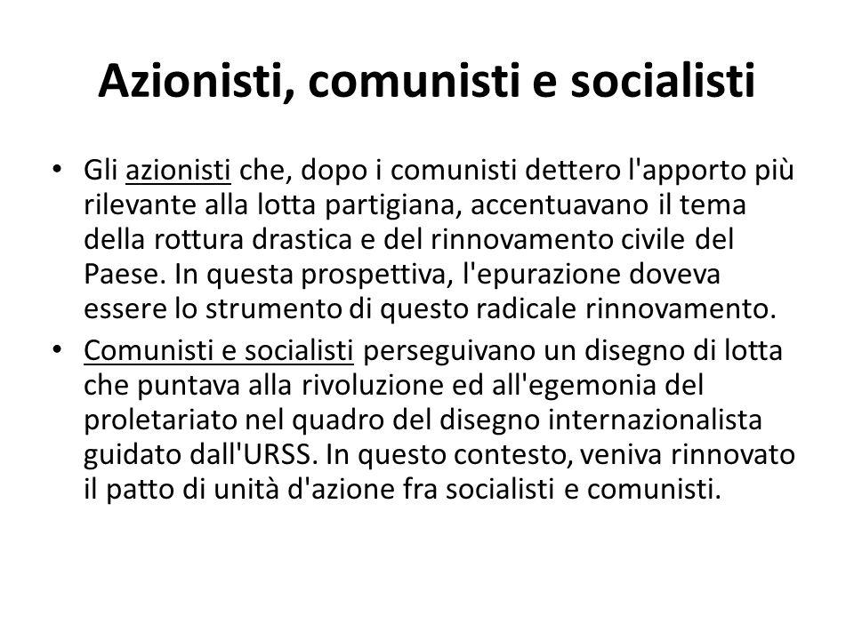 Azionisti, comunisti e socialisti