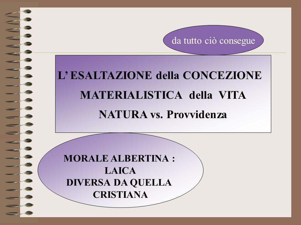 L' ESALTAZIONE della CONCEZIONE MATERIALISTICA della VITA