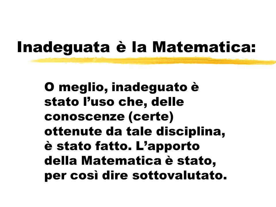 Inadeguata è la Matematica: