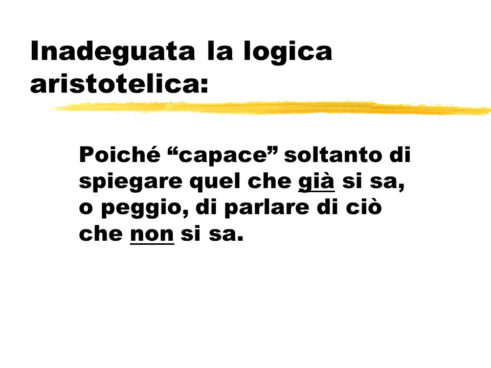 Inadeguata la logica aristotelica:
