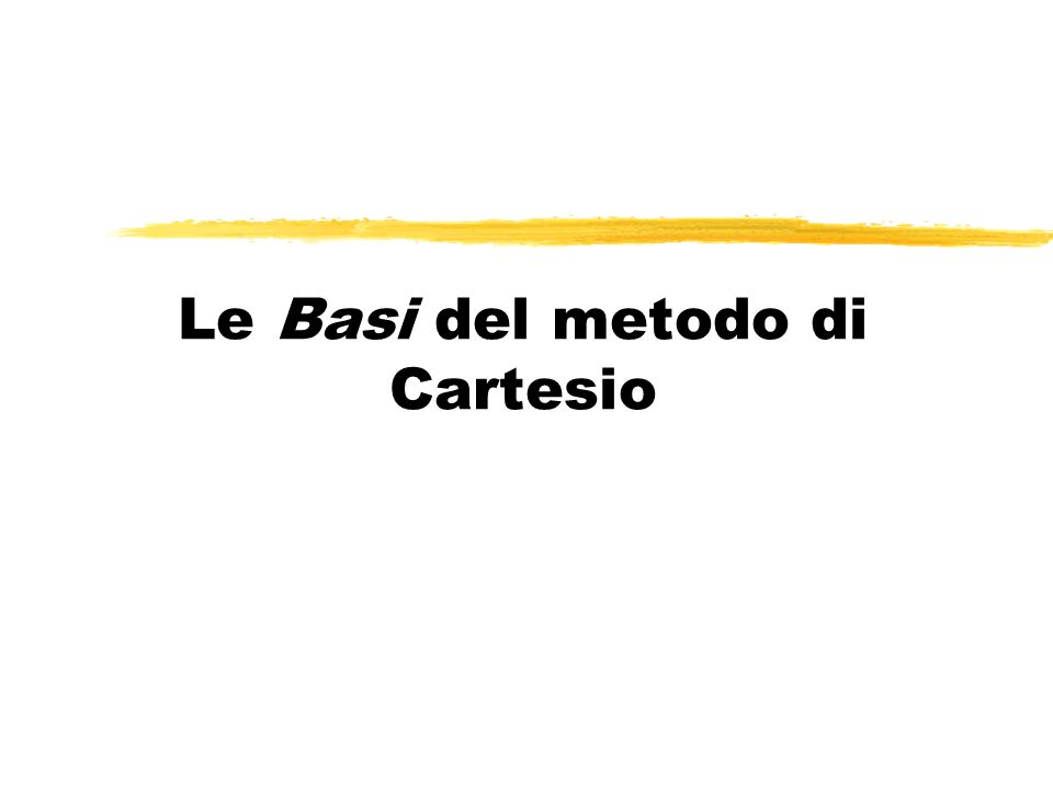 Le Basi del metodo di Cartesio