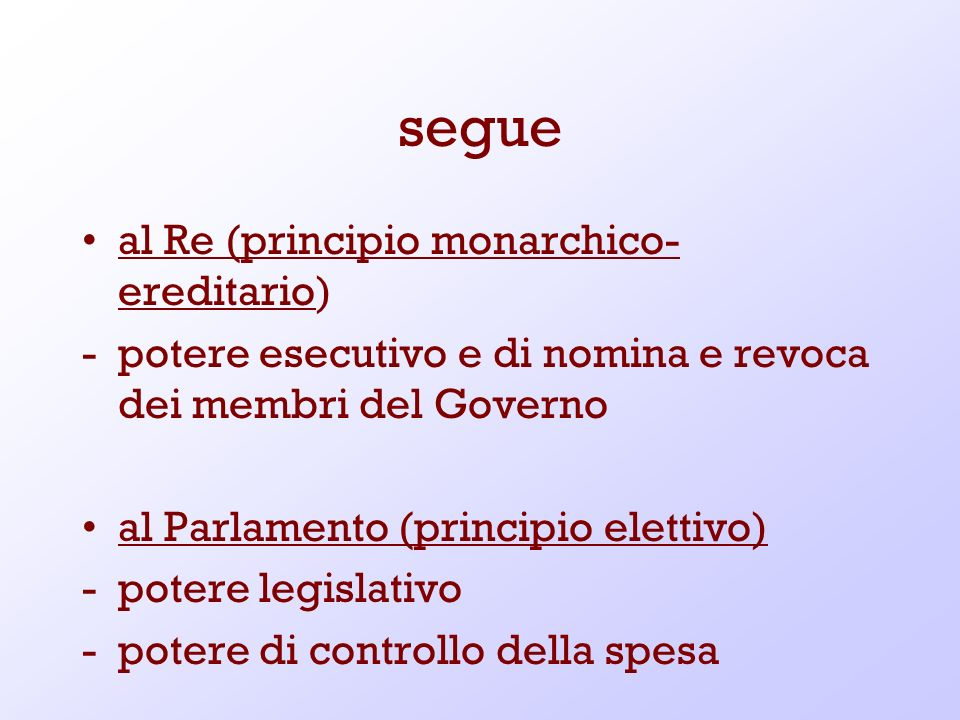 segue al Re (principio monarchico-ereditario)