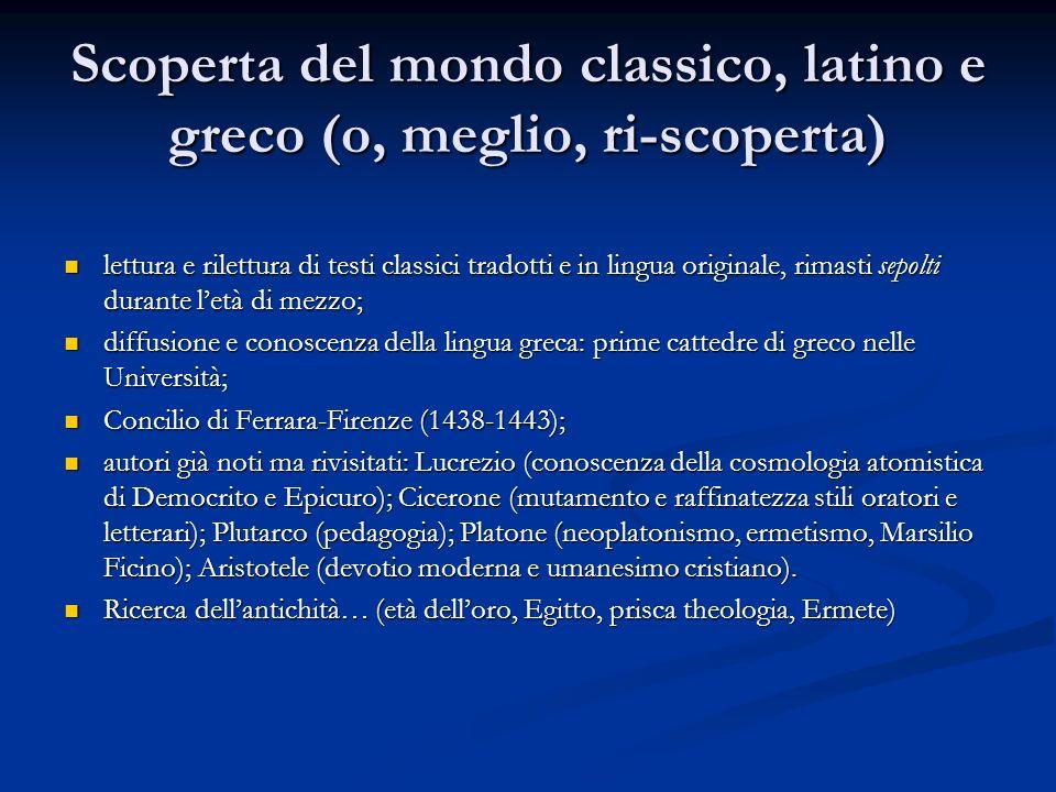 Scoperta del mondo classico, latino e greco (o, meglio, ri-scoperta)