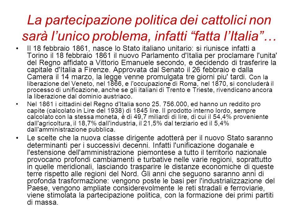 La partecipazione politica dei cattolici non sarà l'unico problema, infatti fatta l'Italia …