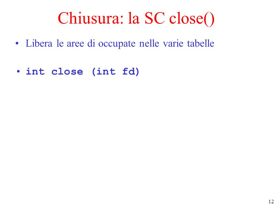 Chiusura: la SC close()