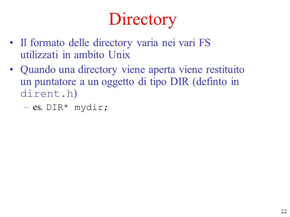Directory Il formato delle directory varia nei vari FS utilizzati in ambito Unix.