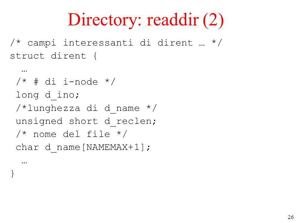 Directory: readdir (2) /* campi interessanti di dirent … */