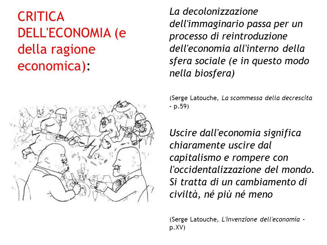 CRITICA DELL ECONOMIA (e della ragione economica):