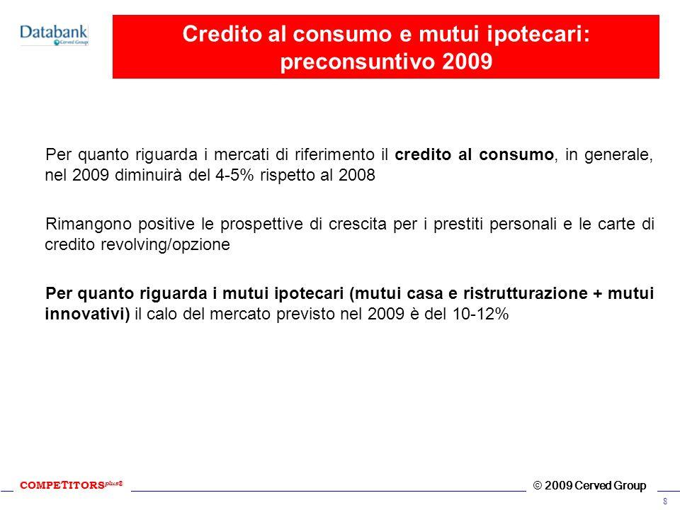 Credito al consumo e mutui ipotecari: preconsuntivo 2009