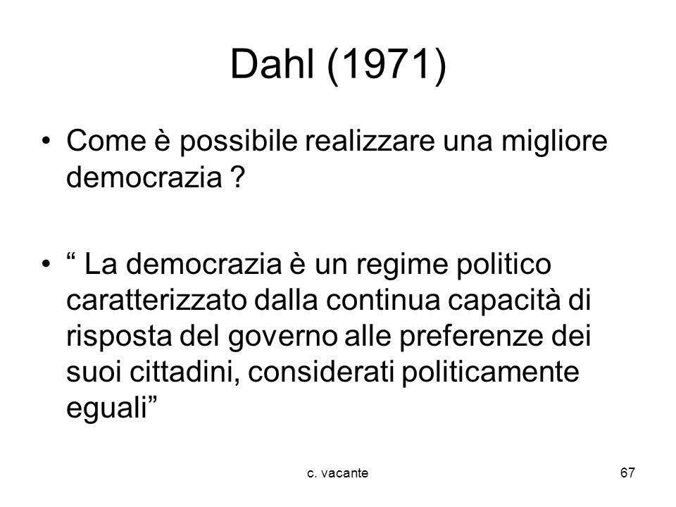 Dahl (1971) Come è possibile realizzare una migliore democrazia