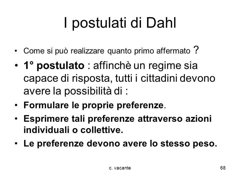 I postulati di Dahl Come si può realizzare quanto primo affermato
