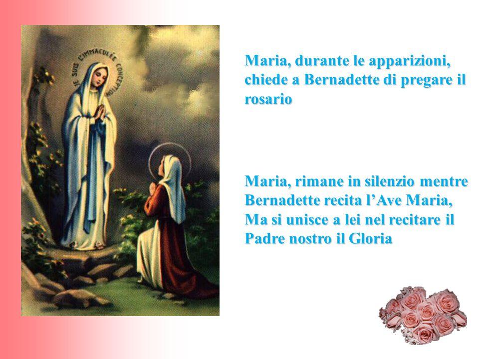 Maria, durante le apparizioni, chiede a Bernadette di pregare il rosario