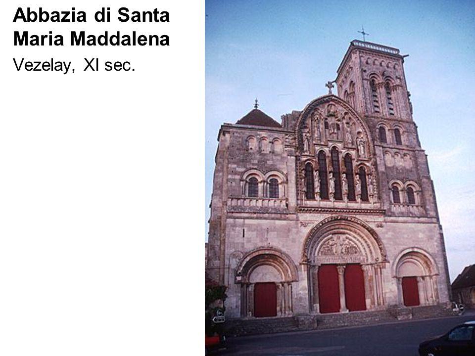 Abbazia di Santa Maria Maddalena Vezelay, XI sec.