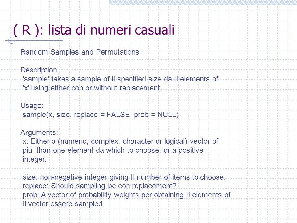 ( R ): lista di numeri casuali