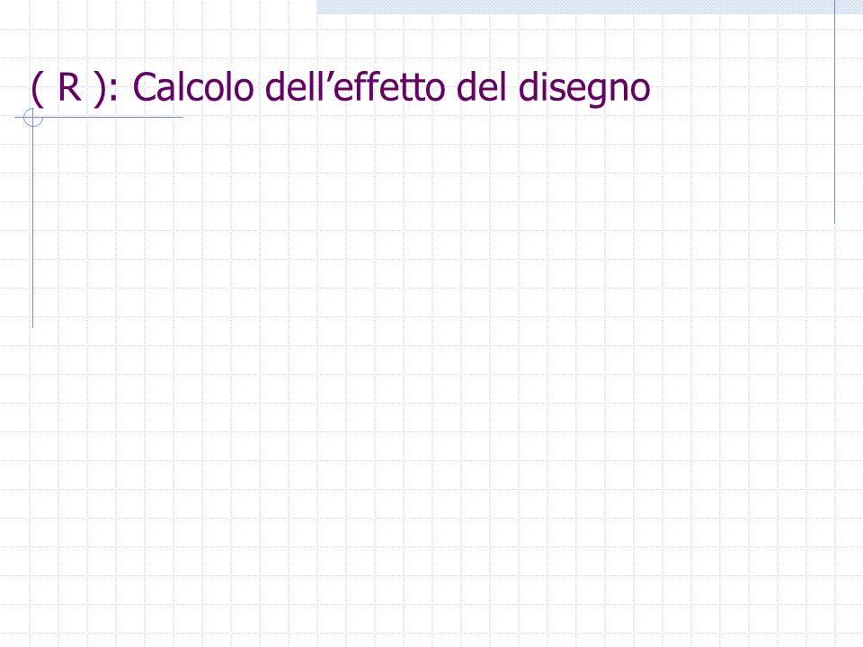 ( R ): Calcolo dell'effetto del disegno