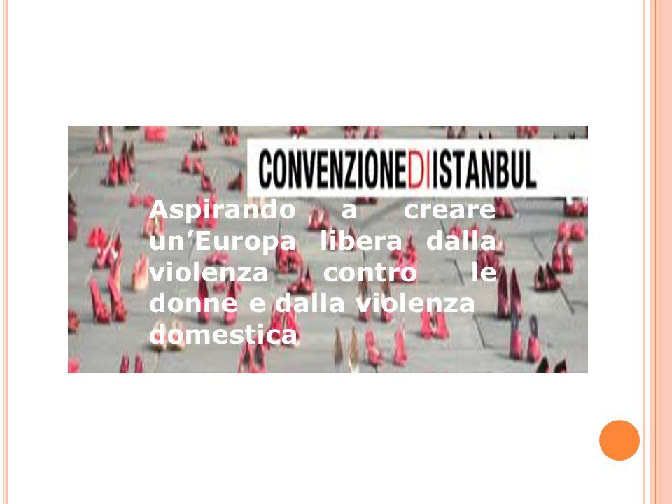 Aspirando a creare un'Europa libera dalla violenza contro le donne e dalla violenza