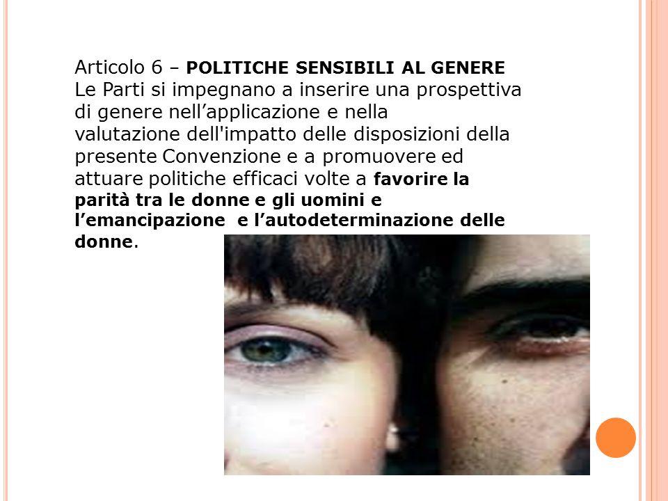 Articolo 6 – POLITICHE SENSIBILI AL GENERE