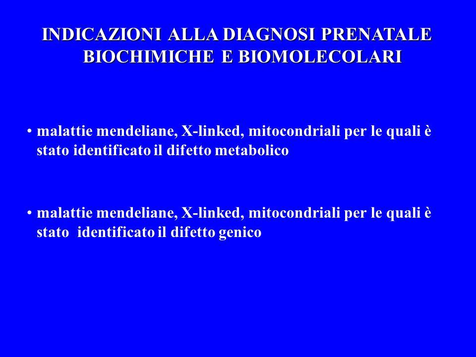 INDICAZIONI ALLA DIAGNOSI PRENATALE BIOCHIMICHE E BIOMOLECOLARI