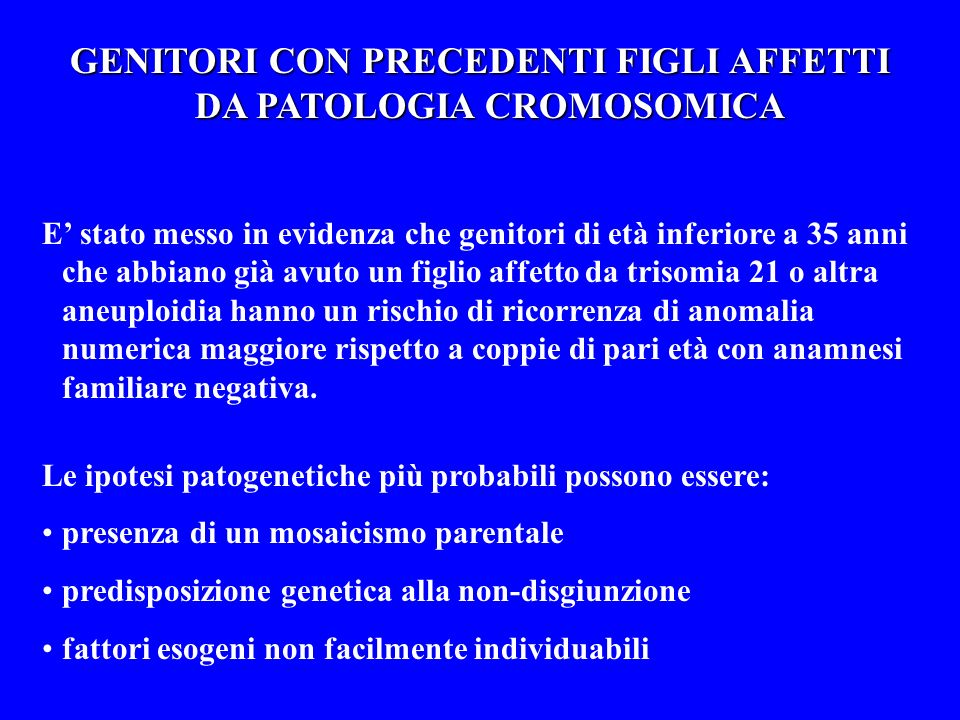GENITORI CON PRECEDENTI FIGLI AFFETTI DA PATOLOGIA CROMOSOMICA