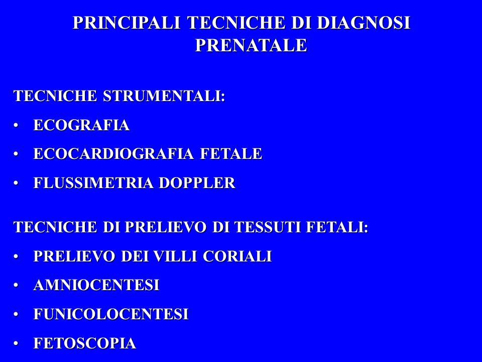 PRINCIPALI TECNICHE DI DIAGNOSI PRENATALE