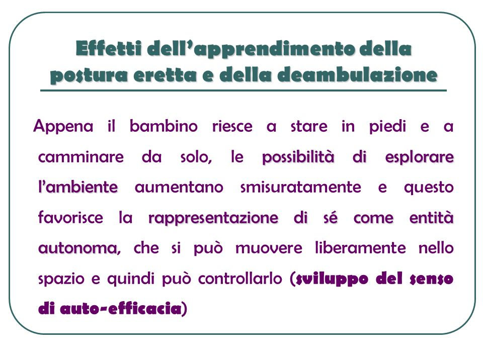 Effetti dell'apprendimento della postura eretta e della deambulazione