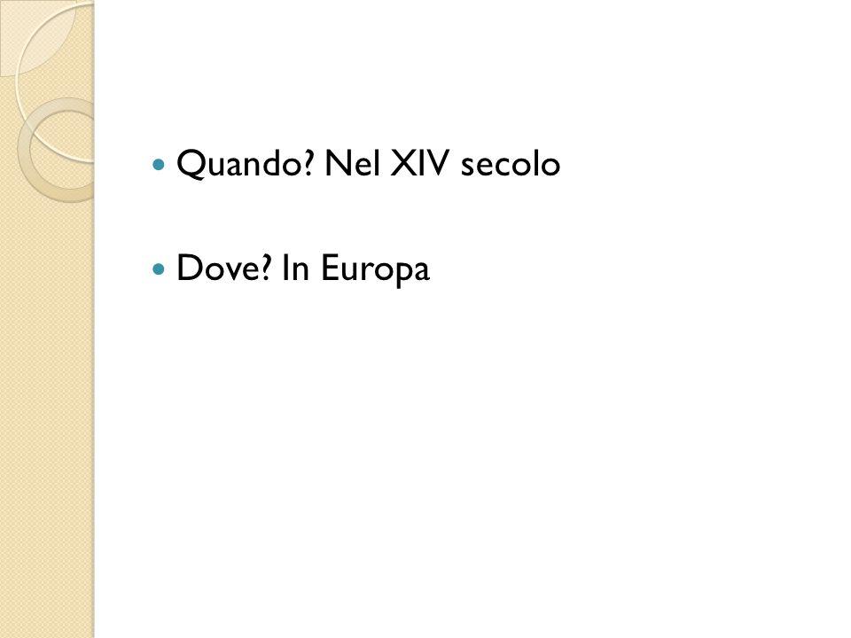 Quando Nel XIV secolo Dove In Europa