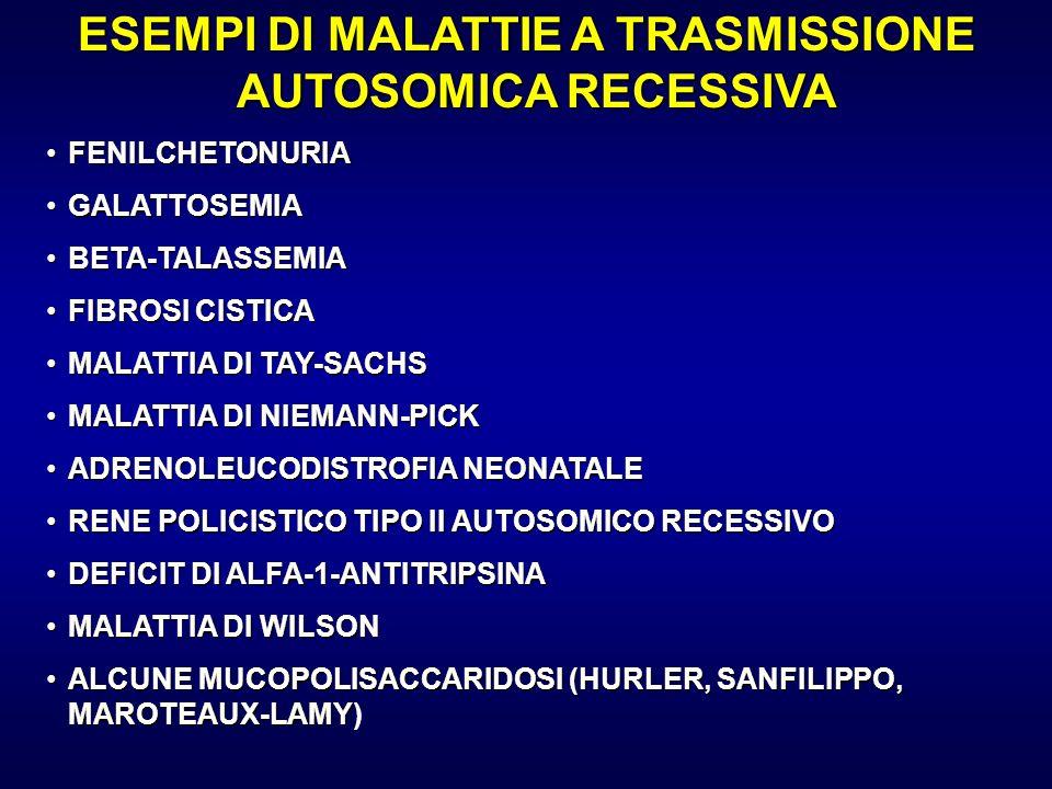 ESEMPI DI MALATTIE A TRASMISSIONE AUTOSOMICA RECESSIVA