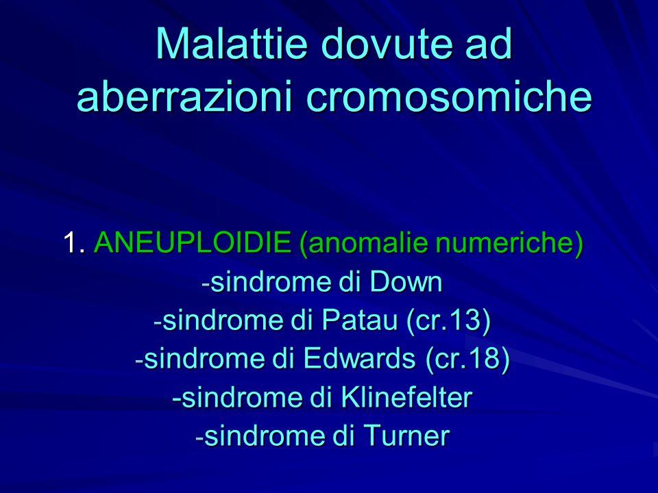 Malattie dovute ad aberrazioni cromosomiche